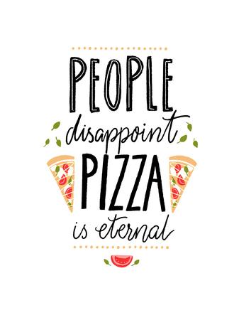 Die Leute enttäuschen, Pizza ist ewig. Lustiges Zitat über Essen für Cafés und Restaurants Vektorgrafik