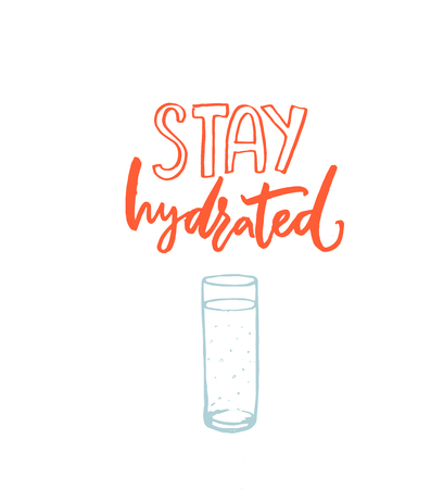 Stay hydrated poster with orange hand drawn text and blue glass of water. Healthy lifestyle slogan with lettering