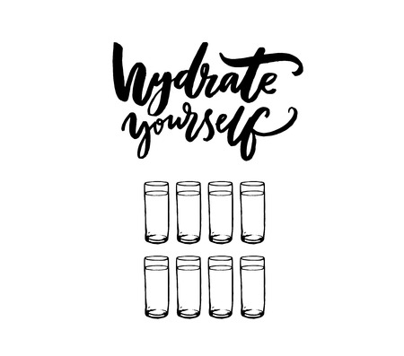 Hydrate yourself poster with hand lettering and eight glasses of water. Healthy lifestyle slogan. Black text on white background.