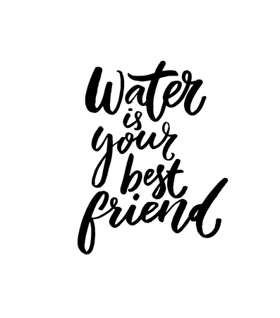 Water is our best friend. Inspirational slogan, handwritten quote for bottles, fitness posters and apparel. Hand lettering inscription