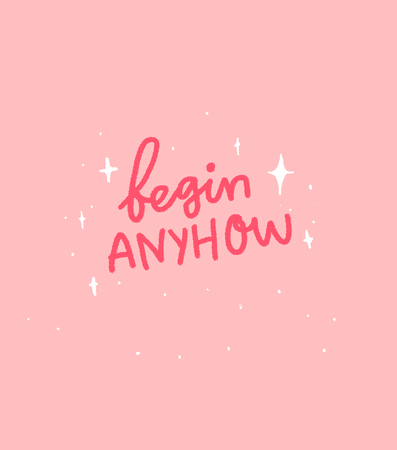 Begin anyhow. Motivational quote lettering on pink background. Иллюстрация