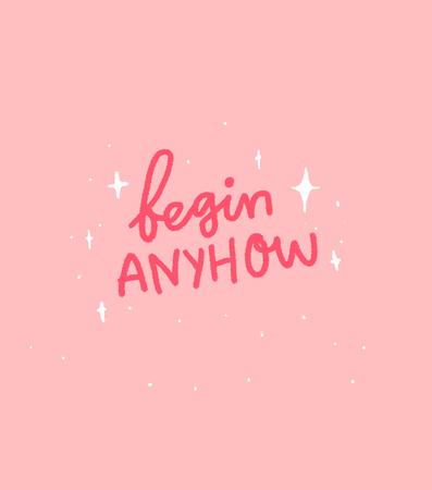 Beginnen Sie trotzdem. Motivierende Zitatbeschriftung auf rosa Hintergrund. Vektorgrafik