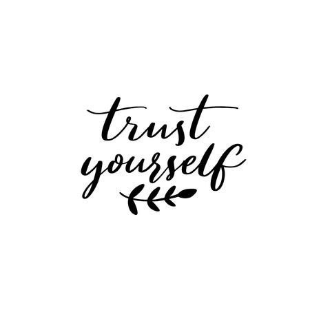 Faites-vous confiance. Citation inspirante, calligraphie moderne. dicton de motivation