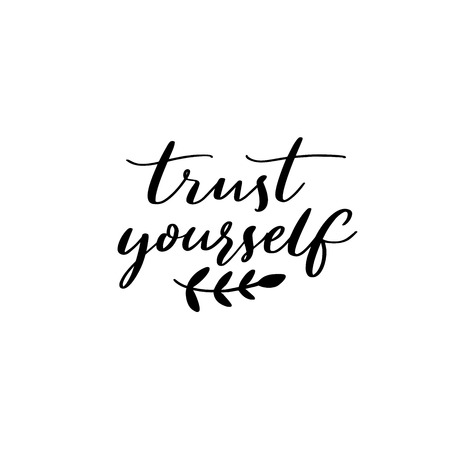 Trust yourself. Inspirational quote, modern calligraphy. Motivational saying 写真素材 - 119628224
