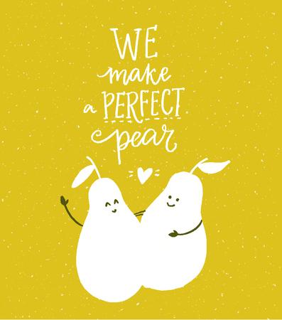 Nous faisons une poire parfaite. Dire drôle, citation romantique sur la paire, rencontres. Deux personnages de poire s'embrassent. Lettrage à la main moderne sur fond vert Vecteurs