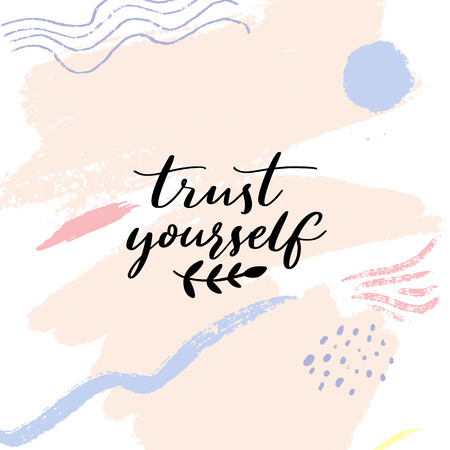 Trust yourself. Inspirational quote, modern calligraphy Motivational saying on abstract pastel texture.
