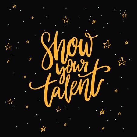 Muestra tu signo de talento. Inscripción de caligrafía sobre fondo oscuro con estrellas para audiciones de talentos escolares, concurso de baile o karaoke.