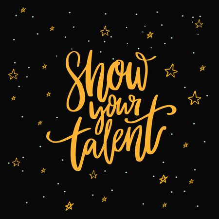Show your talent sign. Calligraphy inscription on dark background with stars for school talent show auditions, dancing contest or karaoke. 向量圖像