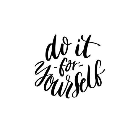 Do it for yourself. Inspirational quote, handwritten modern calligraphy and embossed lettering poster for office or gym.
