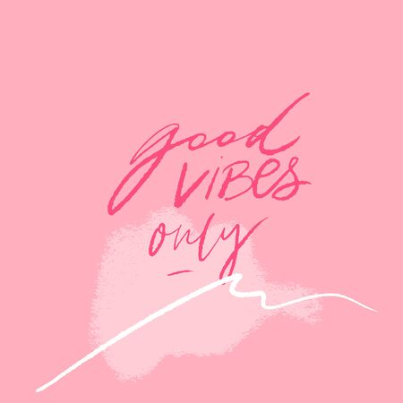 Good vibes only. Positive quote for posters and cards. Handwritten calligraphy inscription. Inspirational catchphrase for apparel and print design. Reklamní fotografie - 131879343