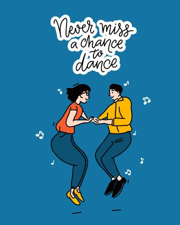 Never miss a chance to dance. Poster design with nspiring quote, illustration of dancing couple in jump on blue background. Vector doodle outline.