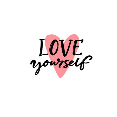 Love yourself. Positive quote about self acceptance. Handwritten slogan for cards, journals and posters. Black text and pink hand drawn heart