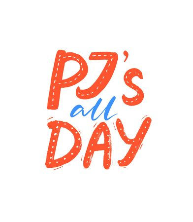 Pjs all day. Pajamas party slogan, funny quote for cards and apparel design. Red and blue handwritten text isolated on white background