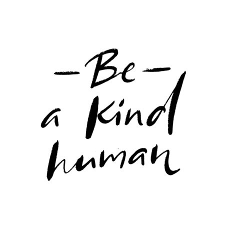 Be a kind human. Inspirational quote, journal prompt. Charity slogan. Handwritten text isolated on white background 向量圖像