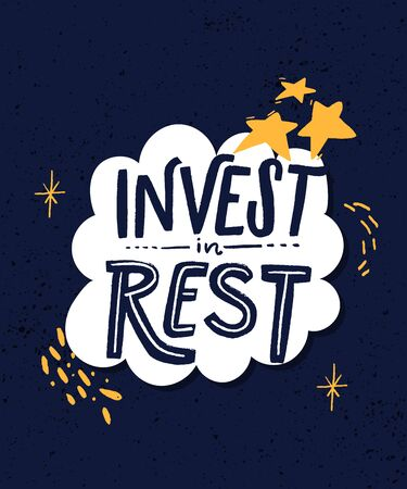 Invest in rest. Motivational quote about sleep quality, importance of unplugging and relax. Black handwritten text isolated on white background.