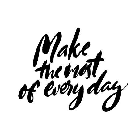 Make the most of every day. Productivity quote, handwritten wisdom for cards, posters and apparel. Motivational saying. Vector black inscription isolated on white background.  イラスト・ベクター素材