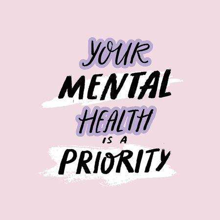Your mental health is a priority. Handwritten quote about self care, positive saying for posters, journals and cards. Rought text with brush strokes on pastel pink background.