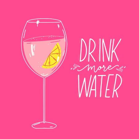 Drink more water quote and illustration of glass filled with clean water and lemon. Vector poster with pink background