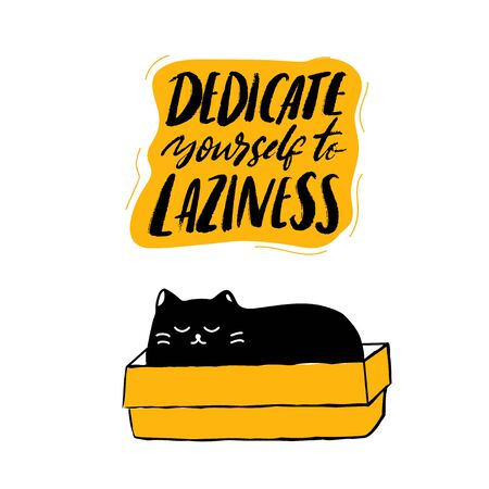 Dedicate yourself to laziness. Cute sleeping cat in the box. Funny quote, vector typography poster about being lazy and nap time
