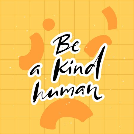 Be a kind human. Inspirational quote, journal prompt. Charity card slogan. Handwritten text on yellow background with abstract shapes. 向量圖像