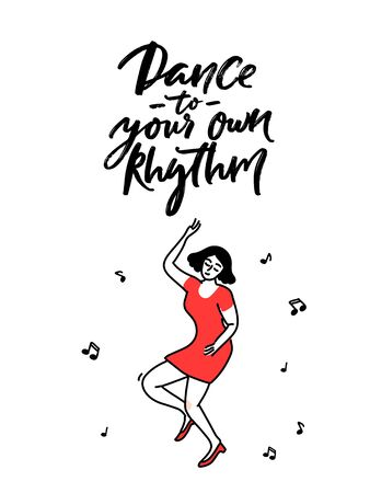 Dance to your own rhythm. Motivation quote about being yourself and self paced lifestyle. Dancing female in red dress illustration