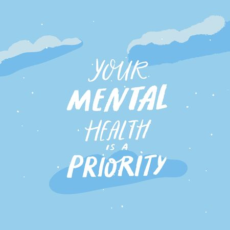 Your mental health is a priority. Handwritten saying about self care, positive quote for posters, journals and cards. Rought text on blue sky with clouds  イラスト・ベクター素材