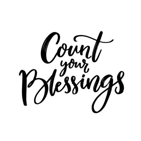 Rechne deinen Segen aus. Christliches Zitat, Dankbarkeitsspruch. Schwarze Skriptbeschriftung isoliert auf weißem Hintergrund.