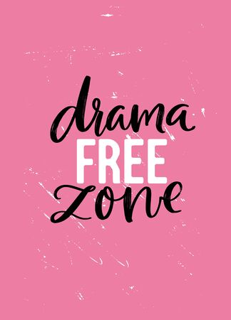 Drama free zone. Hand lettering with script calligraphy, pink poster or t-shirt design Ilustrace