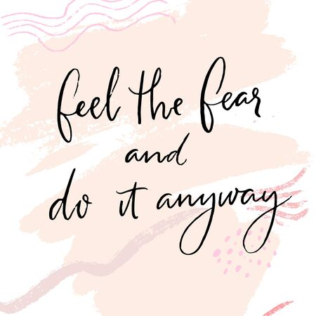 Feel the fear and do it anyway. Motivational quote, inspiring words. Moderm calligraphy inscription on abstract pink background with brush strokes 矢量图像