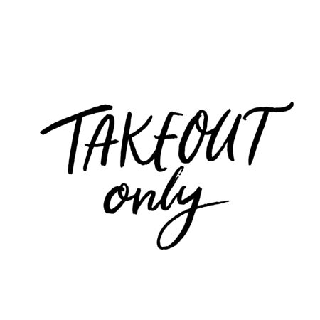 Takeout only sign. Banner for cafe and restaurants operating with take away service during coronavirus pandemia. Handwritten text, black inscription isolated on white background.