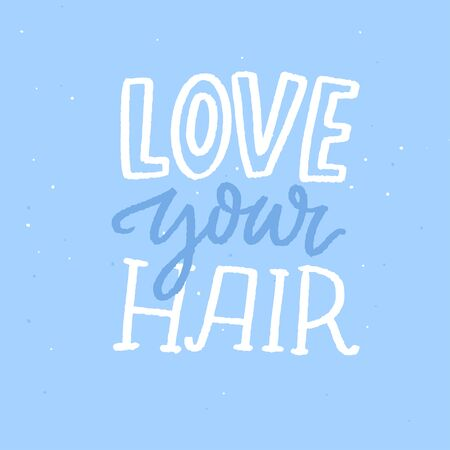 Love your hair. Positive quote, hand lettering poster. Vector inscription 矢量图像