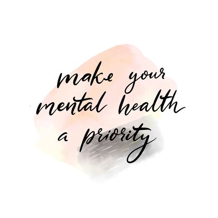 Make your mental health a priority. Handwritten quote about self care, positive saying for posters, journals and cards. Calligraphy on pastel pink watercolor wash texture.