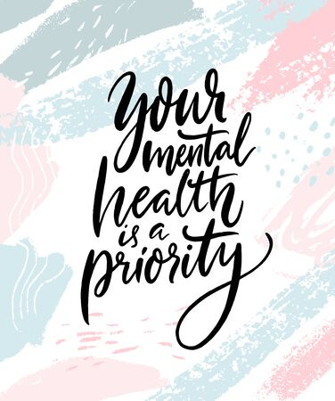 Your mental health is a priority. Therapy quote hand written on abstract pastel pink and blue brush strokes. Inspirational saying, vector poster design
