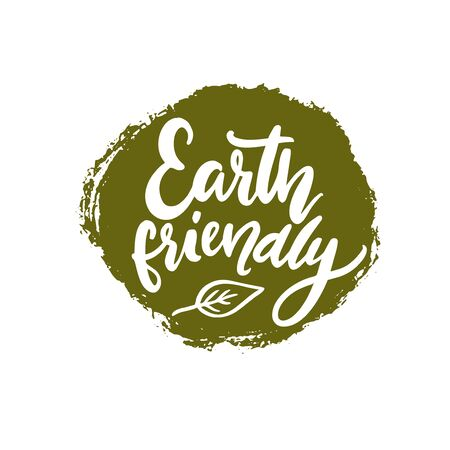 Earth friendly badge, white handwritten text on green grunge stain. Round sign for eco friendly products and sustainable packaging. Handwritten calligraphy vector text