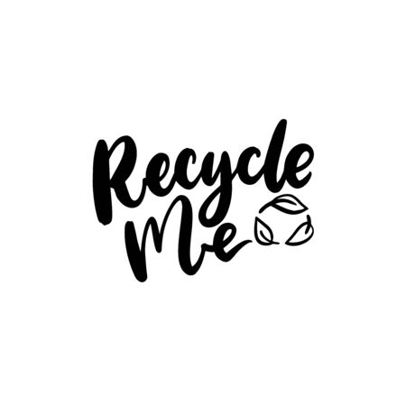 Recycle me badge with leaves arrows sign. Black vector lettering isolated on white background for sustainable packaging 免版税图像 - 149980637