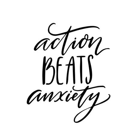 Action beats anxiety. Positive motivational quote about overcoming fear, resilience. Modern calligraphy quote for inspirational posters and apparel. 免版税图像 - 151518114