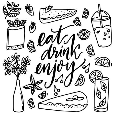 Eat, drink, enjoy. Cafe inspirational quote and hand drawn doodles of desserts, cakes and drinks. Black and white coloring vector page design