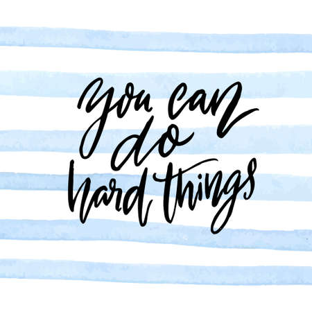 You can do hard things. Motivational quote calligraphy inscription on blue watercolor stripes 免版税图像 - 155336701
