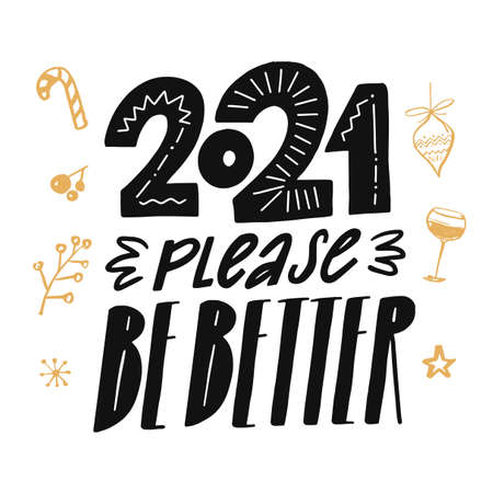 2021 please be better. Funny new year greeting card design. Vector hand lettering print with black letters and numbers Ilustración de vector