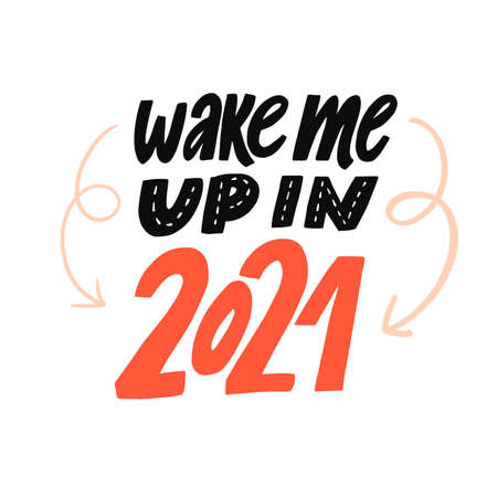 Wake me up in 2021. Funny quote about new year and 2020. Hand lettering saying poster design. 免版税图像 - 157772105