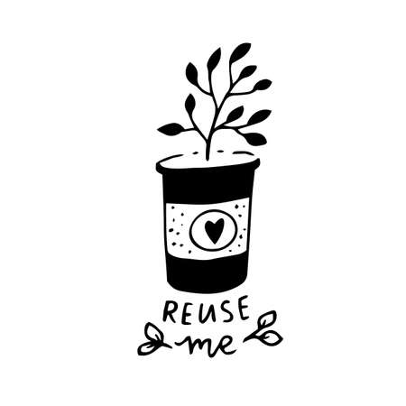 Reuse me. Eco friendly stamp or sticker for sustainable packaging. Hand drawn plant growing in paper coffee cup. Vector label.