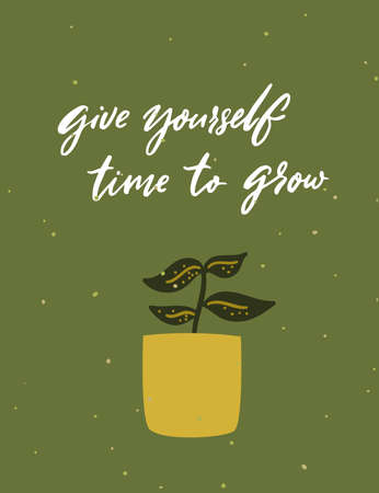 Give yourself time to grow. Support quote, handwritten saying on green card with houseplant in pot vector illustration.