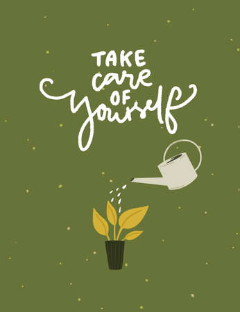 Take care of yourself. Support handwritten quote. Watering potted plant with can on green background. Vector illustration for cards, posters, apparel design. Illustration