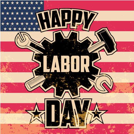labor: Happy Labor Day - Vintage Style Grunge Vector Illustration