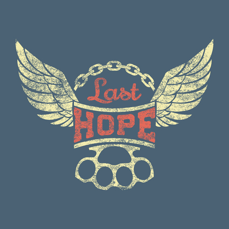 Last hope vector illustration. Vintage label with wings,chain and brass knuckles on grunge background for t-shirt print, poster, emblem. Vector illustration.