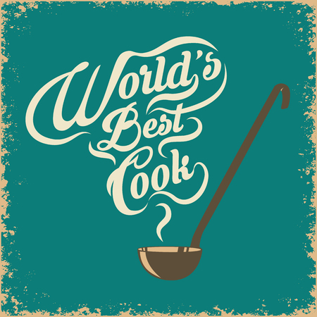 ladle with the slogan world best cook on grunge background.