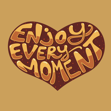 every day: Enjoy every moment hand drawn lettering. Happy Valentines Day. Vector illustration.