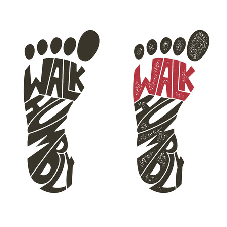 walk humbly. Human foot with lettering.