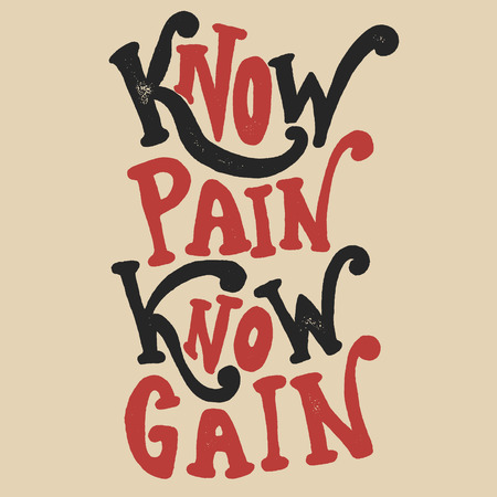 gain: Know pain Know Gain. Hand drawn phrase. Sport motivation. Leader. Vector design element for print on t-shirt or poster. Illustration