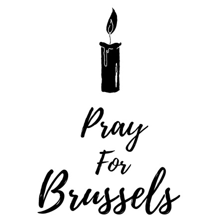 Pray for Brussels.Terrorist attack in Brussels. Explosions in Brussels. Mourning.